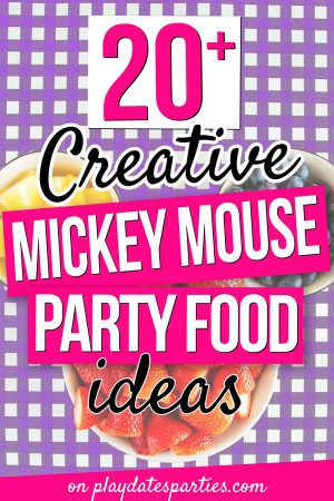 An image of a party platter with the text 20+ Creative Mickey Mouse Party Food Ideas