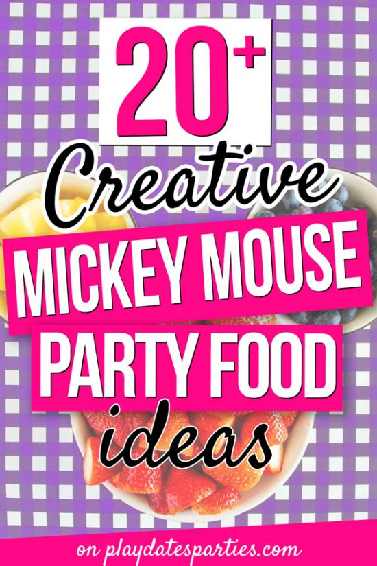20+ Creative Mickey Mouse Party Food Ideas