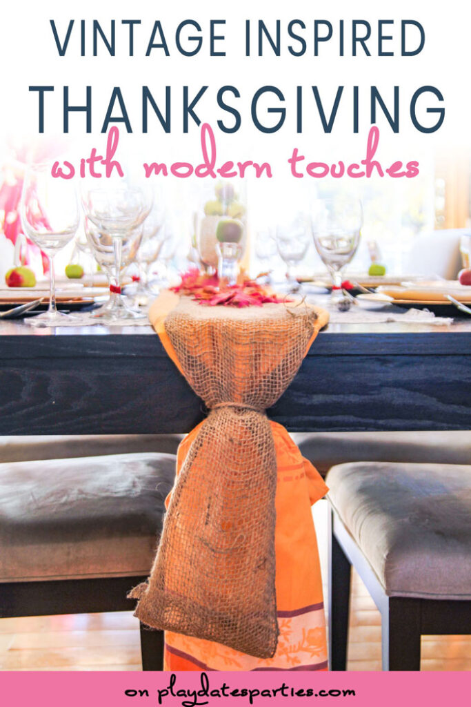 side view of a table set for Thanksgiving with the text vintage inspired Thanksgiving with modern touches