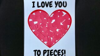 I Love You to Pieces: Valentine's Day Craft