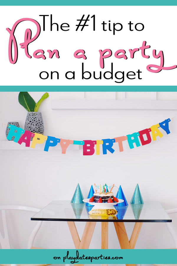 Minimal party set up with text overlay The number one tip to plan a party on a budget