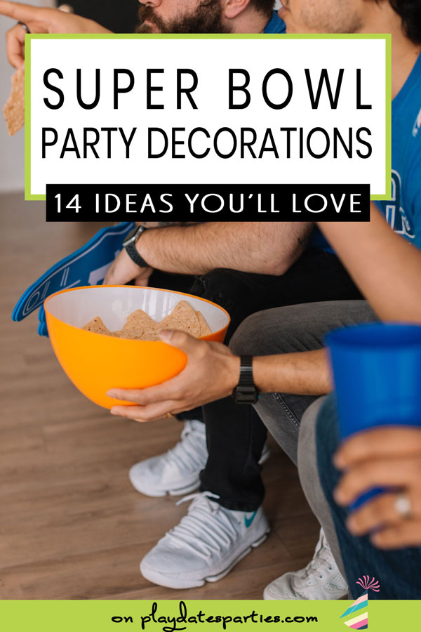 photo of men watching a football game with a text overlay super bowl party decorations 14 ideas you'll love