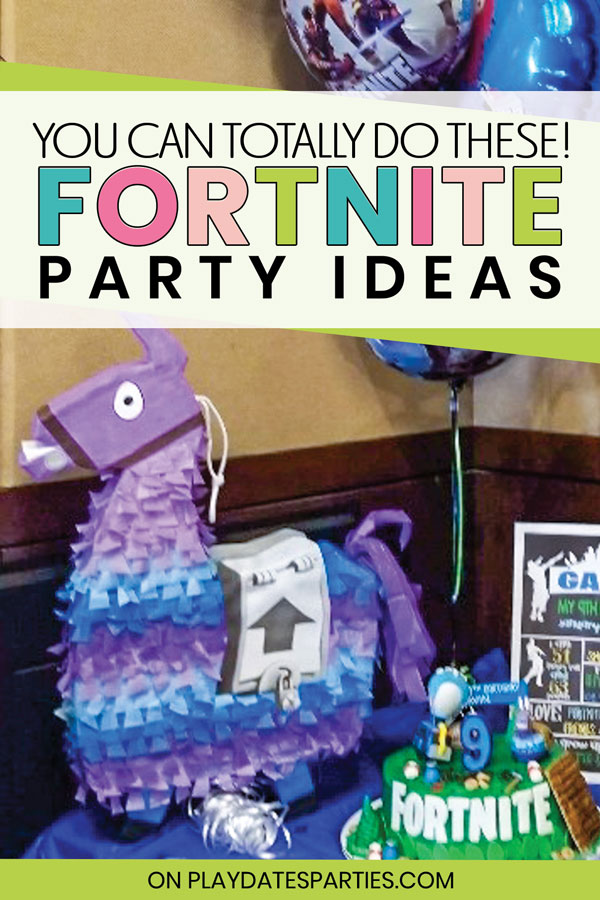 Fortnite party setup with loot llama cake and text saying You can totally do these Fortnite party ideas