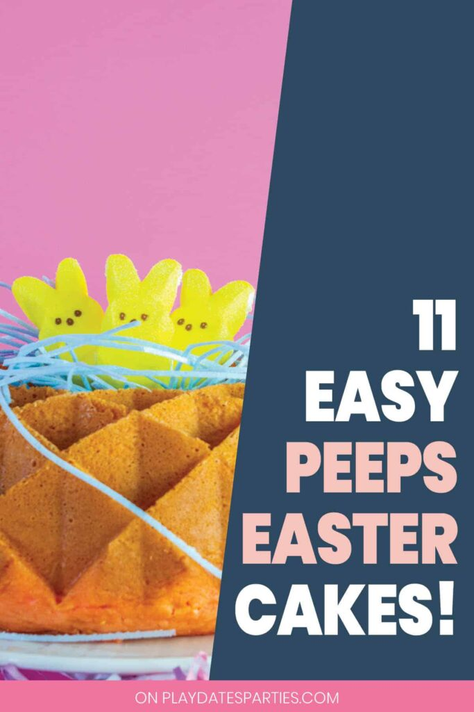 photo of a cake with peeps on top and the text 11 easy peeps easter cakes