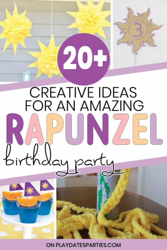 collage of Rapunzel party ideas with the text 20 plust creative ideas for an amazing Rapunzel birthday party