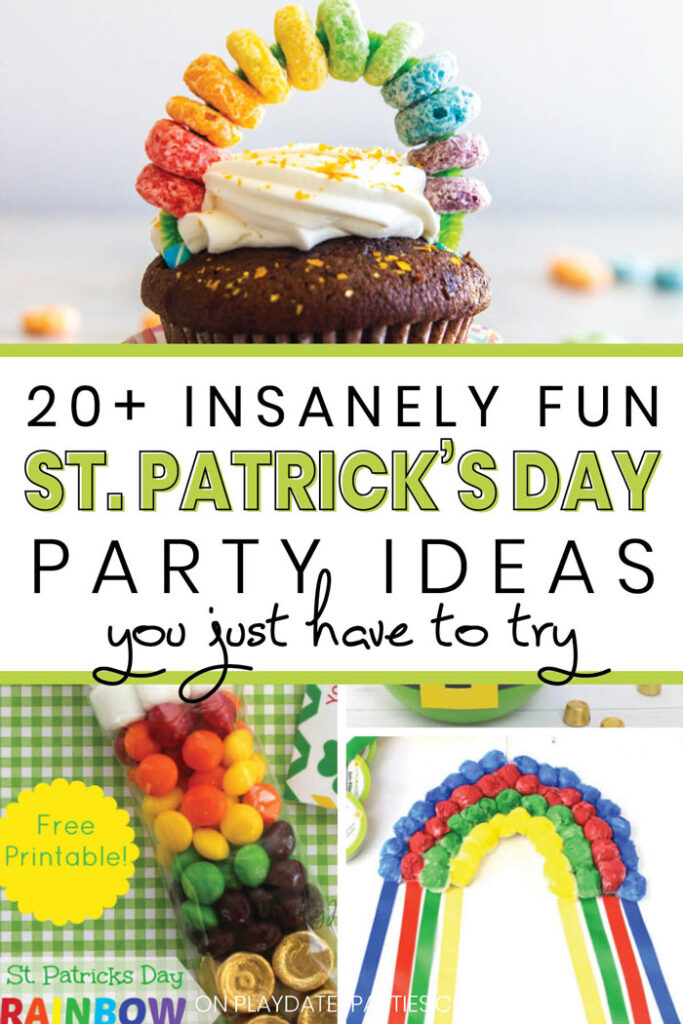 Rainbow food and craft photos with the text 20+ insanely fun St. Patrick's Day Party Ideas you just have to try