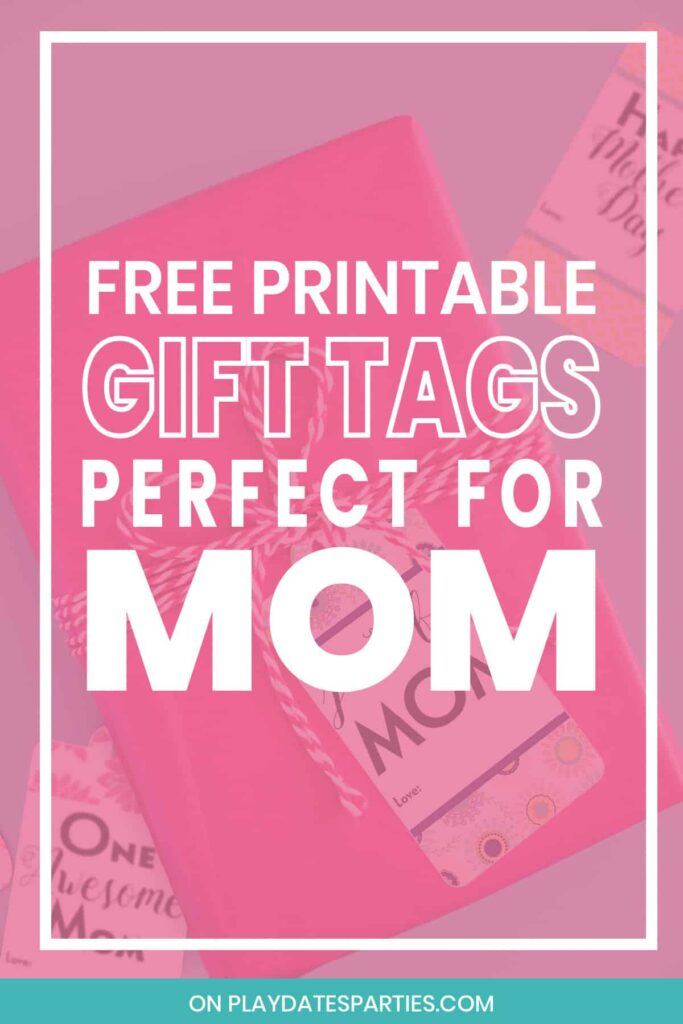 photo of presents with pink overlay and the text free printable gift tags perfect for mom