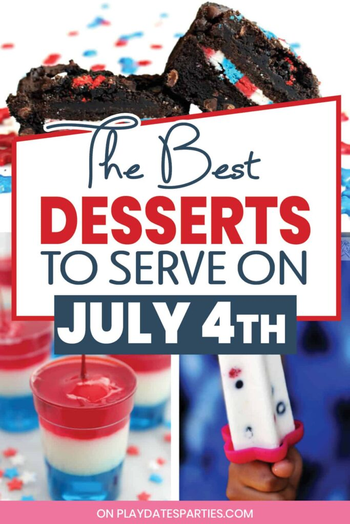 A collage of patriotic 4th of July Dessert recipes with the text the best desserts to serve on July 4th