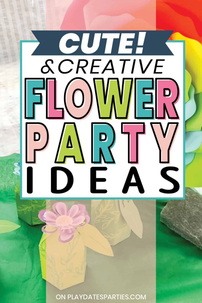party decorations with the text overlay cute and creative flower party ideas