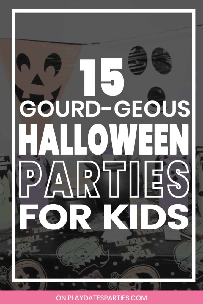 The text 15 gourd-geous Halloween parties for kids over a semi-opaque photo of a kids party