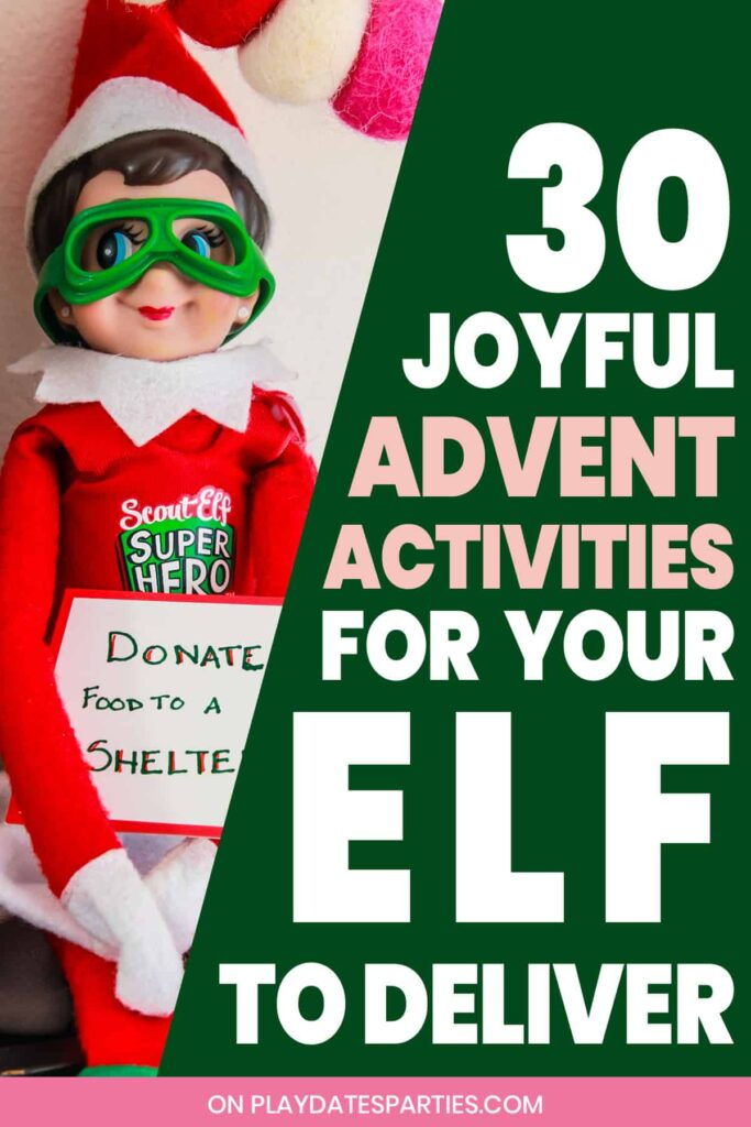 photo of an elf on the shelf holding a card with the suggestion to donate food to a shelter. text overlay says 30 Joyful Advent Activities for your elf to deliver