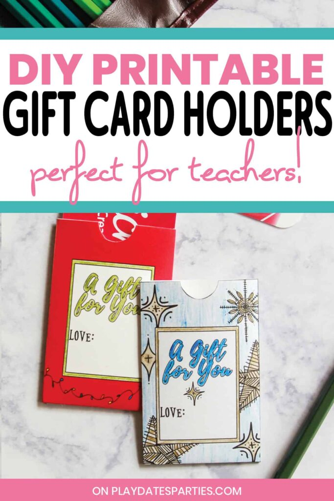 color in gift card holders on a marble table with text DIY printable gift card holders perfect for teachers