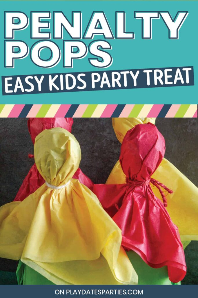 close up of lollipops covered in yellow and red paper with text penalty pops easy kids party treat