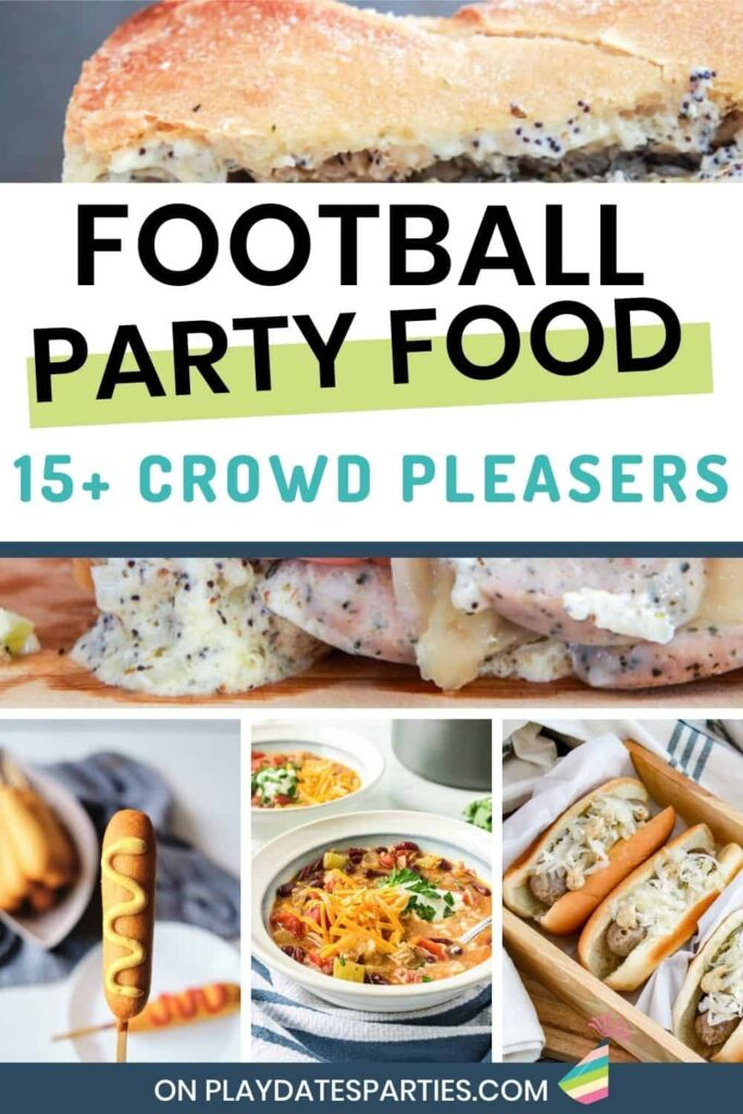 collage of 4 different recipes with the text football party food 15+ crowd pleasers