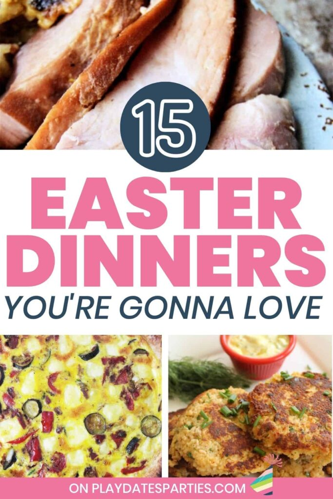 collage of 3 main course recipes with text overlay 15 Easter dinners you're gonna love