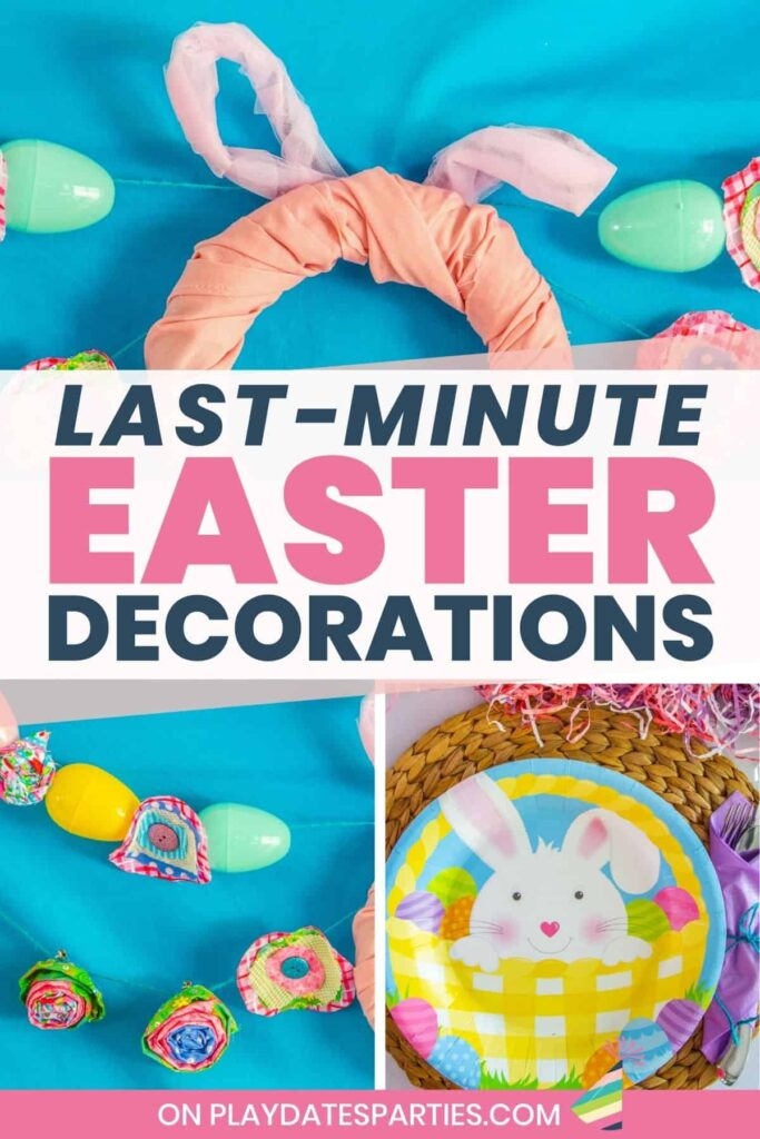 collage of Easter decorations and place setting with text overlay last minute Easter decorations