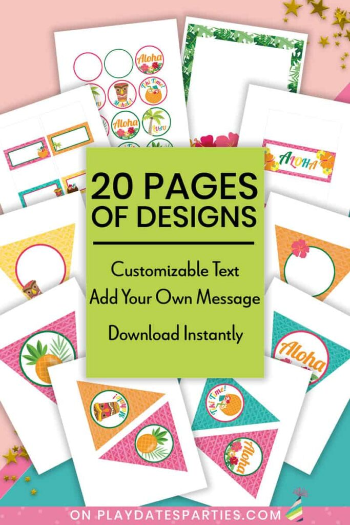 mockup of pages from luau party printables set with text overlay: 20 pages off designs. Customizable text, add your own message, download instantly