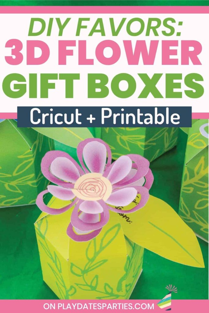 a hexagon shaped favor box with a 3d paper flower on top and a tag shaped like a leaf with the text DIY favors: 3D Flower Gift Boxes Cricut + Printable