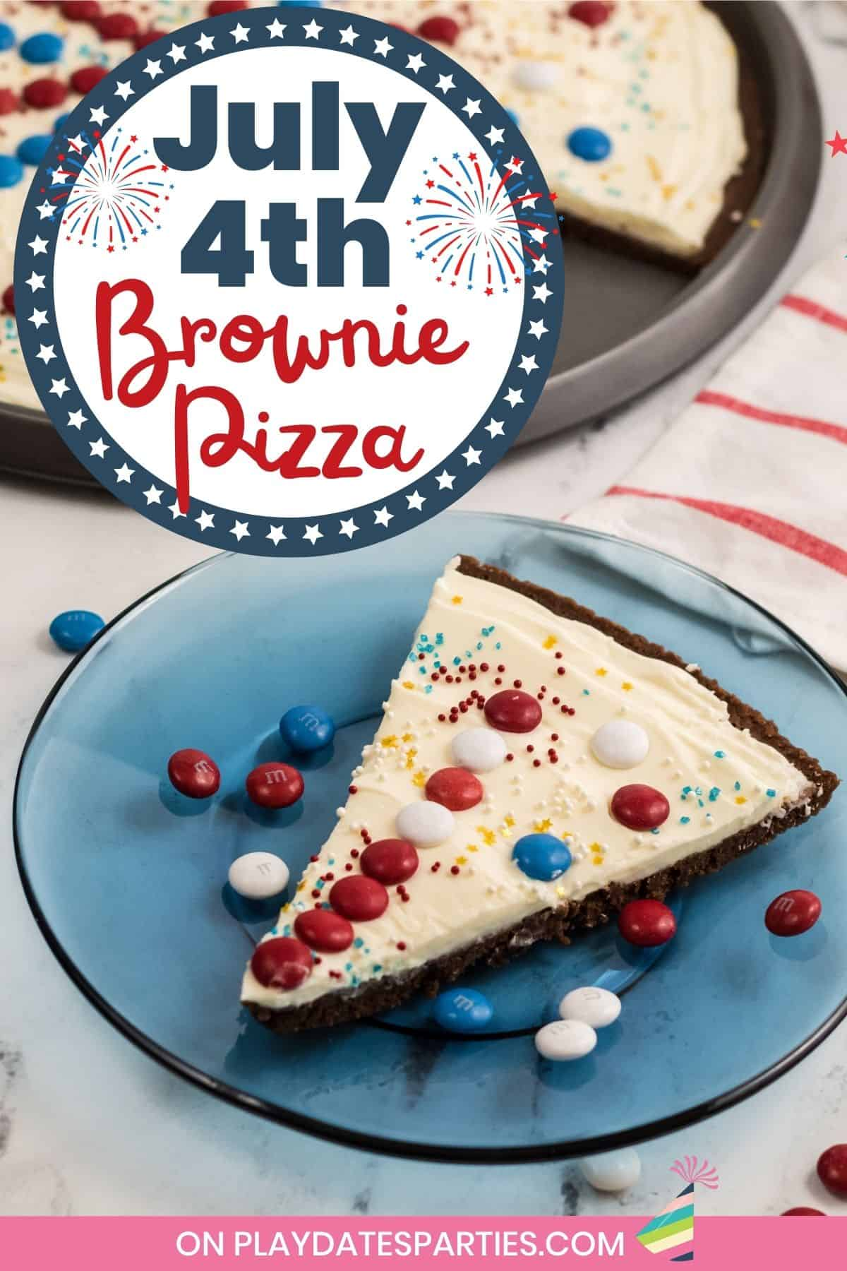 Close up photo of a slice of dessert on a blue plate with red, white, and blue candies with a text overlay that says July 4th Brownie Pizza
