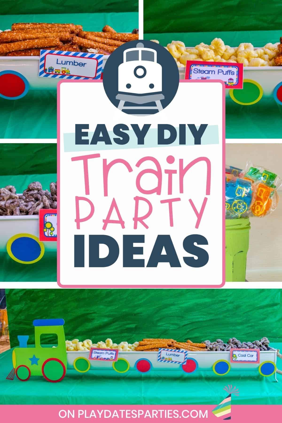 collage of train themed party food and decorations with a text overlay: Easy DIY Train Party Ideas