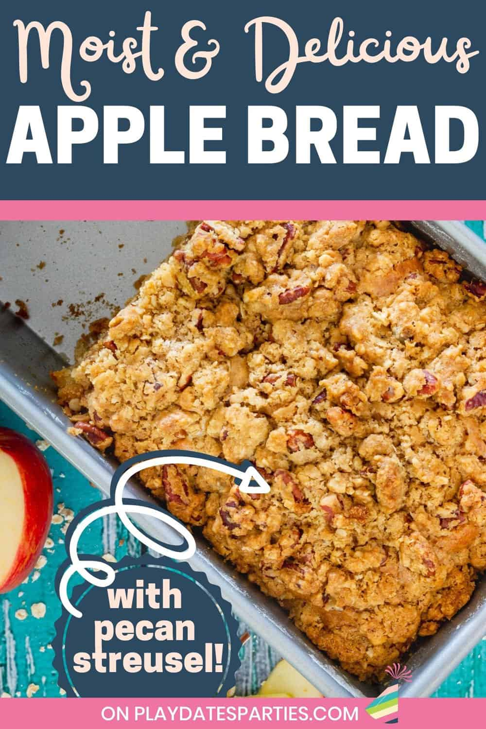overhead image of a loaf of quick bread with text overlay moist and delicious apple bread with pecan streusel