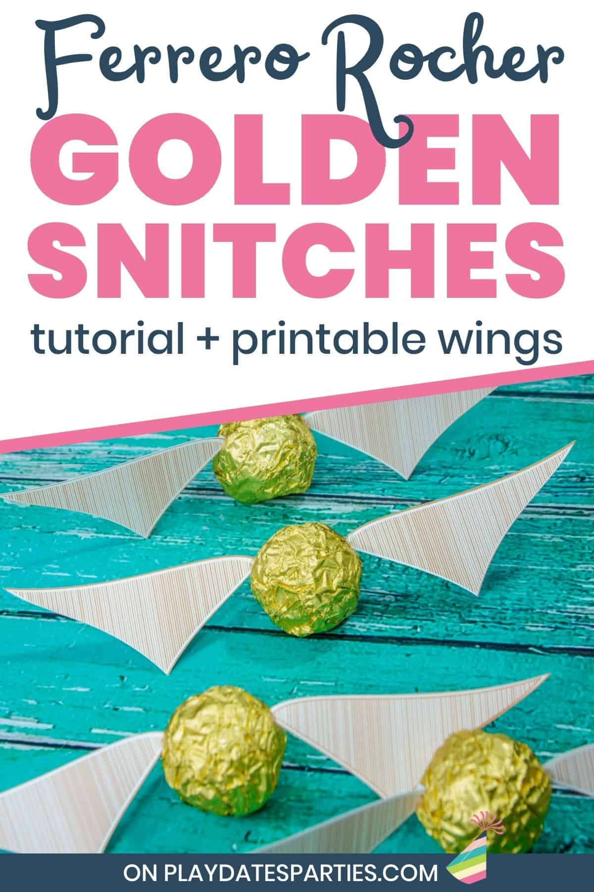 Close up of a chocolate truffle with wings and text overlay Ferrero Rocher golden snitches tutorial + printable wings.