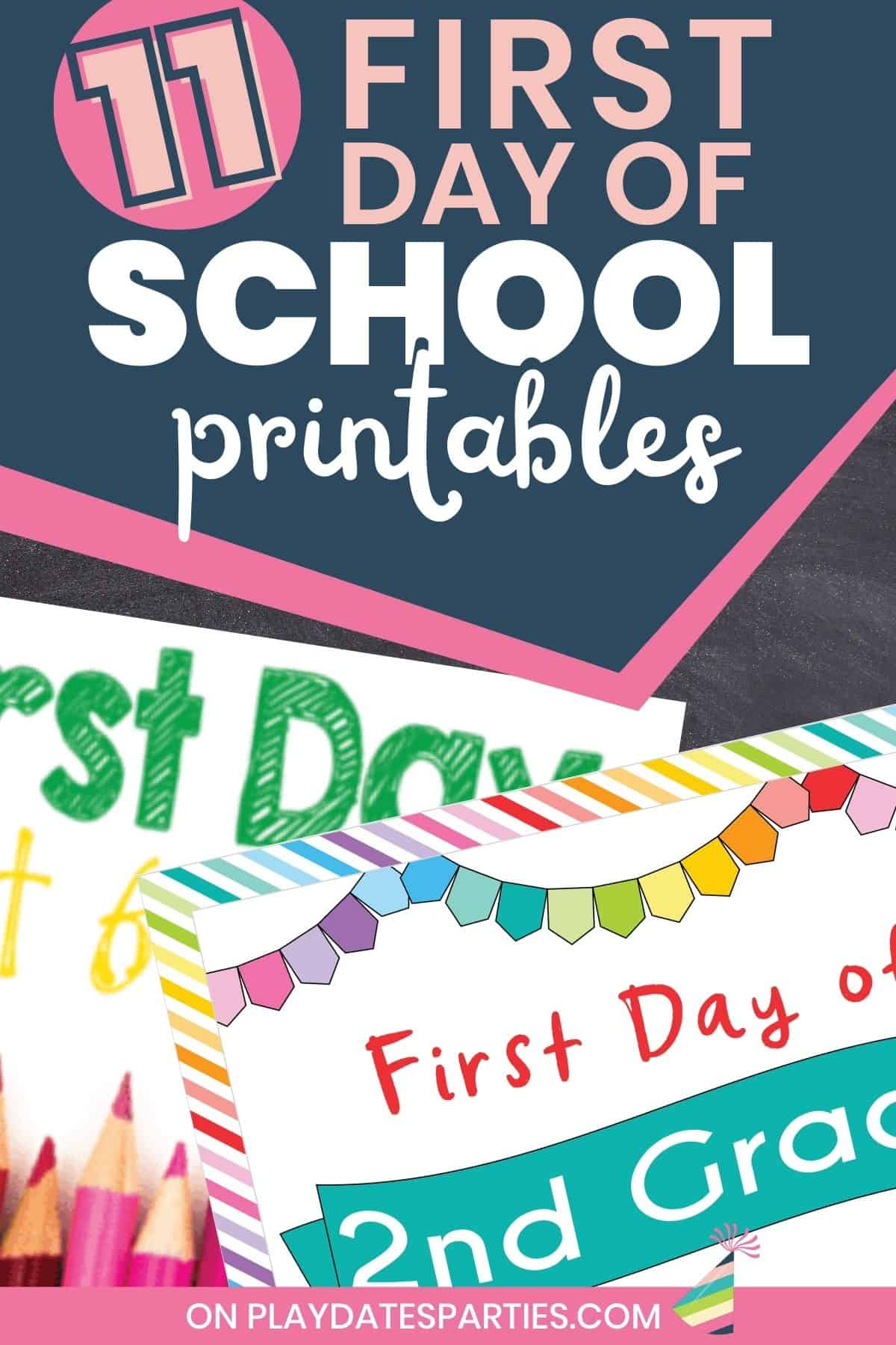 Collage of printable signs with the text overlay 11 first day of school printables